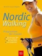 Nordic Walking Programme für Frauen: für eine gute Figur · für innere Balance · für mehr Power · zum Jungbleiben
